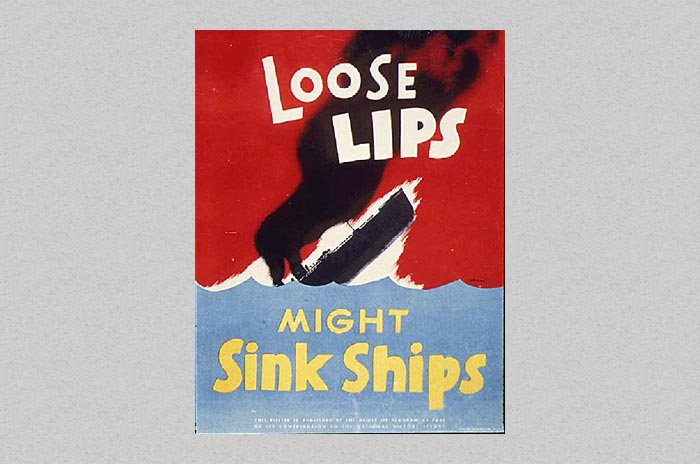 Loose Lips Sink Ships Motto